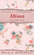 Minor: Volume One ebook by Meghan McDonnell