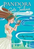 Pandora Gets Jealous ebook by Carolyn Hennesy