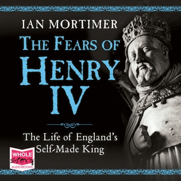 The Fears of Henry IV audiobook by Ian Mortimer