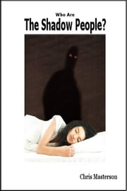 Who Are The Shadow People? ebook by Chris Masterson