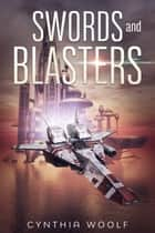 Swords and Blasters ebook by