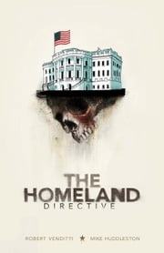Homeland Directive, The ebook by Robert Venditti,Mike Huddleston