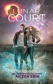 Lunar Court ebook by Aileen Erin