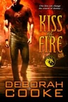 Kiss of Fire ebook by Deborah Cooke
