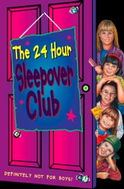 The 24 Hour Sleepover Club (The Sleepover Club, Book 8) ebook by Fiona Cummings