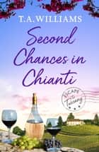 Second Chances in Chianti ebook by T.A. Williams