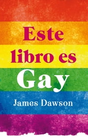 Este libro es gay ebook by James Dawson