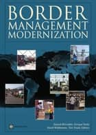 Border Management Modernization ebook by McLinden Gerard; Fanta Enrique; Widdowson David; Doyle Tom