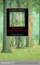 The Cambridge Companion to Feminist Literary Theory ebook by Ellen Rooney
