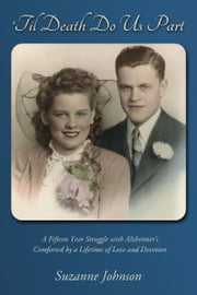 'Til Death Do Us Part: A story of a lifetime of devotion ebook by Suzanne Johnson
