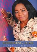 Suffering Loss ebook by Moillah Ndoro