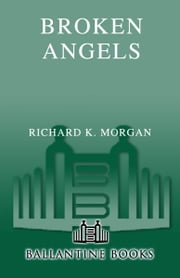 Broken Angels ebook by Richard K. Morgan