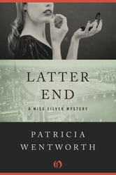 Latter End ebook by Patricia Wentworth