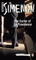 The Carter of 'La Providence' ebook by Georges Simenon, David Coward