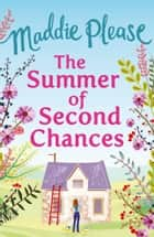 The Summer of Second Chances: The laugh-out-loud romantic comedy ebook by Maddie Please