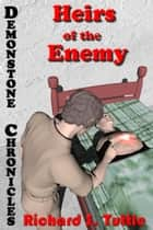 Heirs of the Enemy (Demonstone Chronicles #5) ebook by Richard S. Tuttle