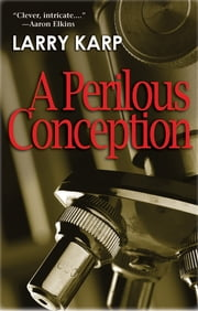 A Perilous Conception - A Detective Baumgartner Mystery ebook by Larry Karp