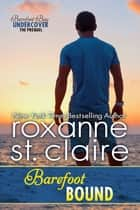 Barefoot Bound ebook by Roxanne St. Claire