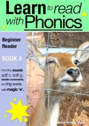 Learn to Read with Phonics - Book 4 - Learn to Read Rapidly in as Little as Six Months ebook by Sally Jones