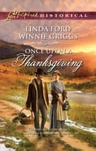 Once Upon a Thanksgiving - An Anthology ebook by Linda Ford, Winnie Griggs