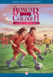 The Mystery of the Soccer Snitch ebook by Gertrude  C. Warner