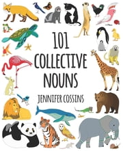 101 Collective Nouns ebook by Jennifer Cossins