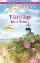 Tides of Hope ebook by Irene Hannon