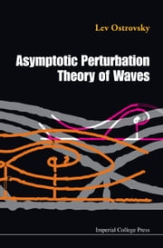 Asymptotic Perturbation Theory of Waves ebook by Lev Ostrovsky