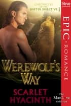 Werewolf's Way ebook by Scarlet Hyacinth
