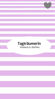 Tagträumerin ebook by Kimberly A. Matthes