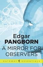 A Mirror for Observers ebook by Edgar Pangborn