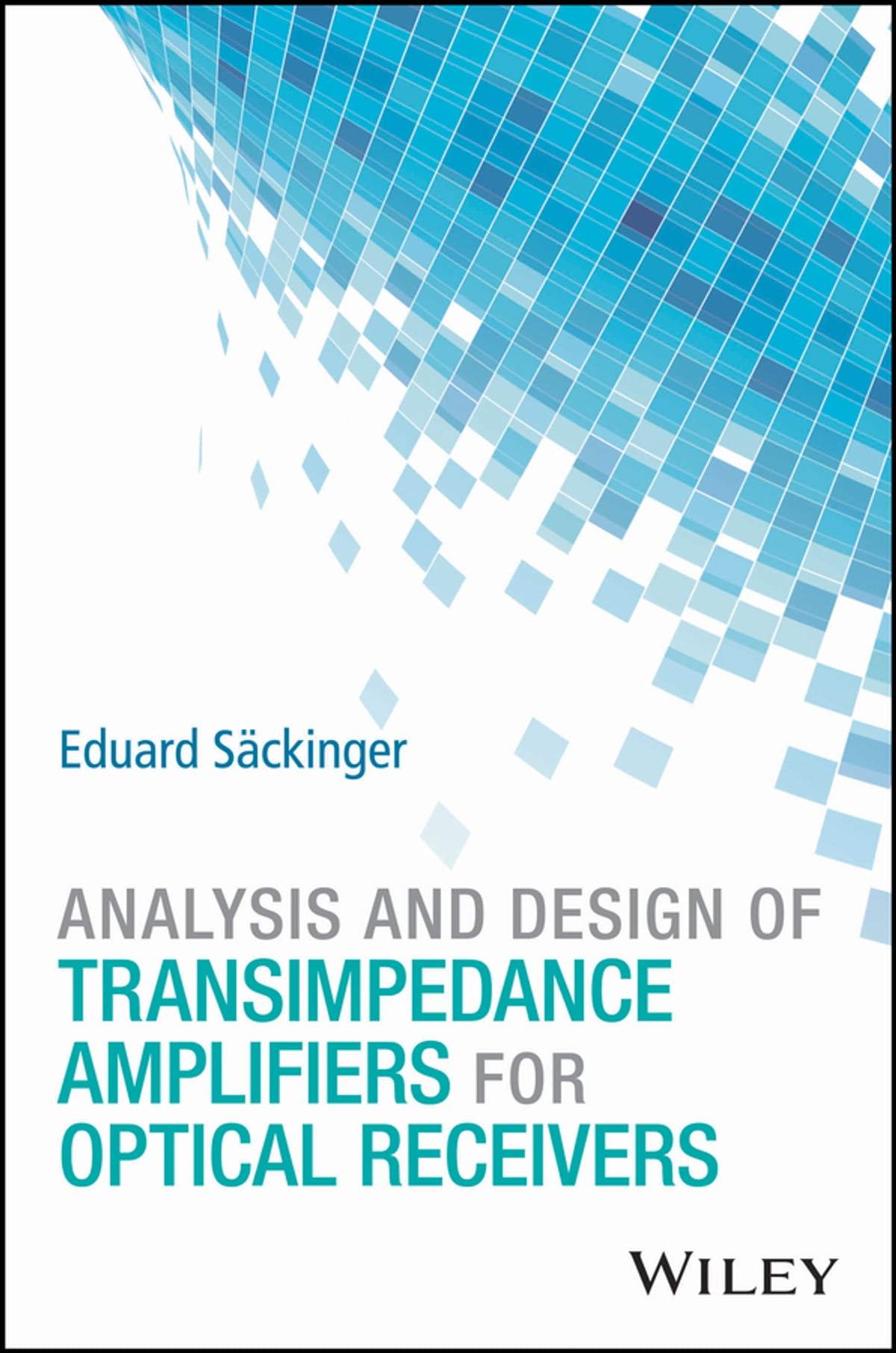 Analysis And Design Of Transimpedance Amplifiers For Optical Amplifier Circuit Diagram Electronic Circuits Receivers Ebook By Eduard Sckinger 9781119264415 Rakuten Kobo