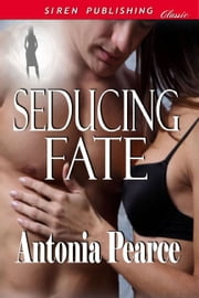 Seducing Fate ebook by Antonia Pearce