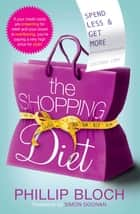 The Shopping Diet ebook by Phillip Bloch