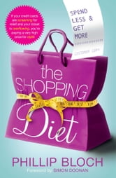 The Shopping Diet - Spend Less and Get More ebook by Phillip Bloch