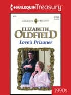 Love's Prisoner eBook by Elizabeth Oldfield