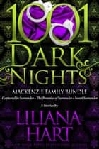 MacKenzie Family Bundle: 3 Stories by Liliana Hart ebook by