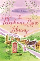 The Telephone Box Library eBook by Rachael Lucas