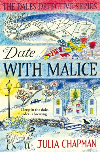 Date with Malice - A Yorkshire Winter Mystery ebook by Julia Chapman