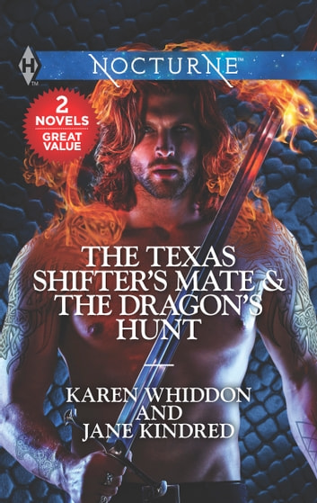 The Texas Shifter's Mate & The Dragon's Hunt - The Texas Shifter's Mate\The Dragon's Hunt eBook by Karen Whiddon,Jane Kindred