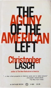 The Agony of the American Left ebook by Christopher Lasch