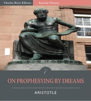 On Prophesying by Dreams (Illustrated Edition) ebook by Aristotle