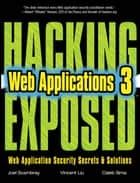 Hacking Exposed Web Applications, Third Edition ebook by Joel Scambray, Vincent Liu, Caleb Sima