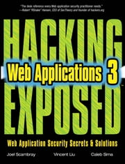 Hacking Exposed Web Applications, Third Edition ebook by Joel Scambray,Vincent Liu,Caleb Sima