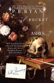 A Bucket of Ashes (Nell Sweeney Mystery Series, Book 6) ebook by P.B. Ryan