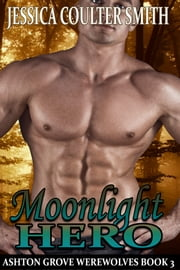 Moonlight Hero ebook by Jessica Coulter Smith
