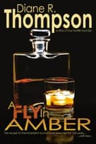 A Fly in Amber ebook by Diane R. Thompson