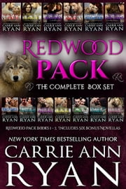 The Complete Redwood Pack Box Set - Includes Six Bonus Novellas ebook by Carrie Ann Ryan