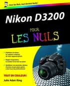 Nikon D3200 Pour les Nuls ebook by Julie ADAIR KING