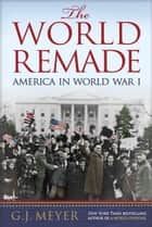 The World Remade ebook by G.J. Meyer